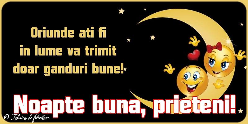 Felicitari de Noapte - Noapte bună, prieteni!