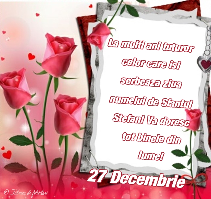 Felicitari de Sfantul Stefan - 27 Decembrie