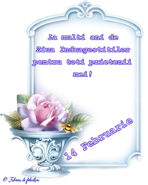 Felicitari de Ziua Indragostitilor - 14 Februarie