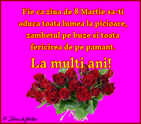 Felicitari de 8 Martie - La multi ani!