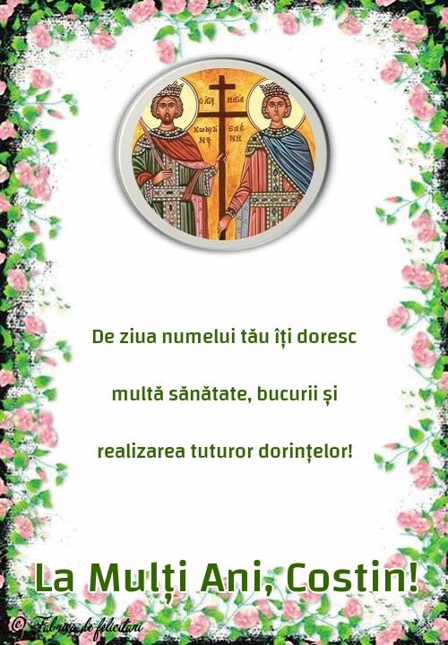 Felicitări de sfintii Constantin si Elena - La Mulți Ani, Costin!