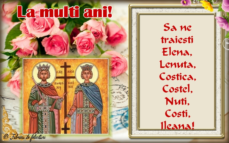 Felicitări de sfintii Constantin si Elena - La mulți ani!