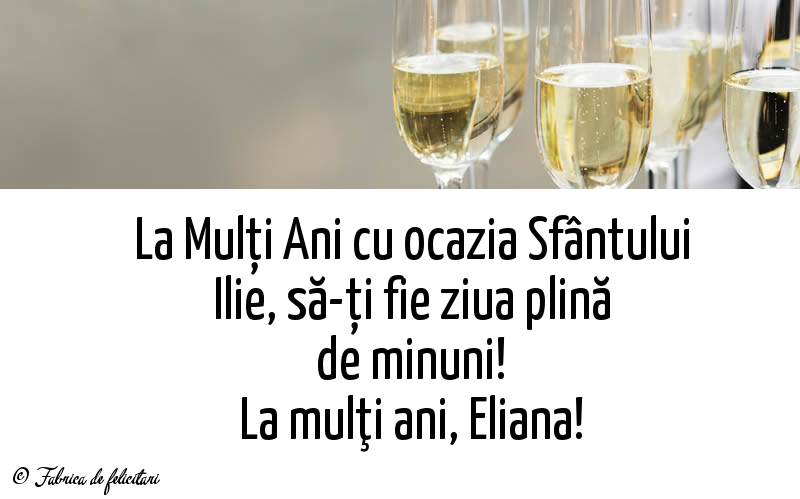 Felicitări de Sfantul Ilie - La mulţi ani, Eliana!