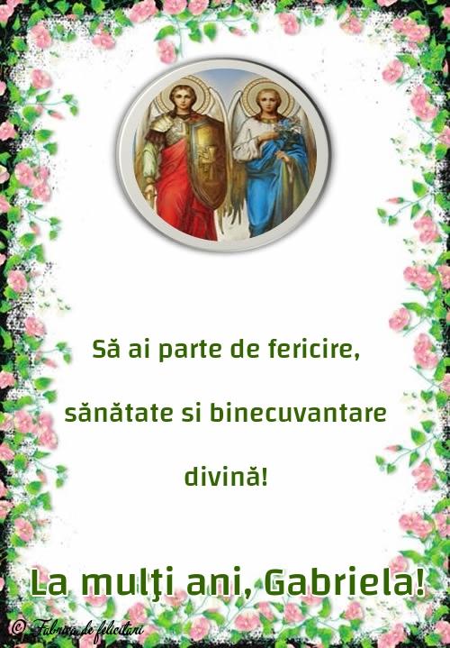 Felicitari de Sfintii Mihail si Gavril - La mulţi ani, Gabriela!