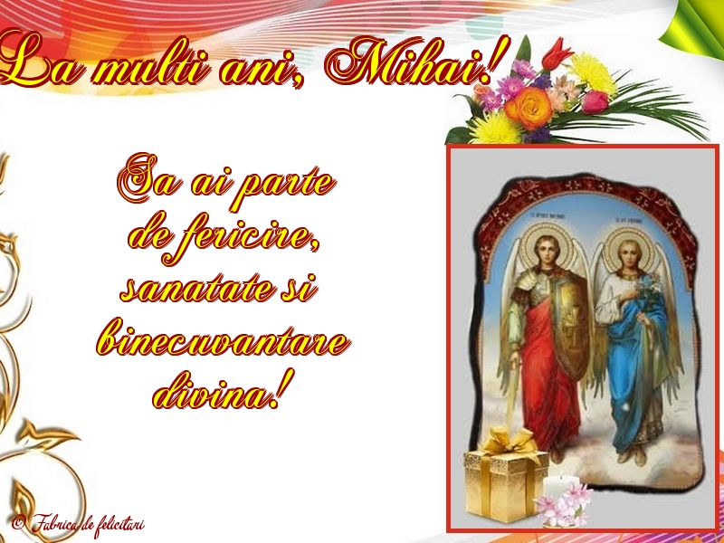 Felicitari de Sfintii Mihail si Gavril - La mulţi ani, Mihai!
