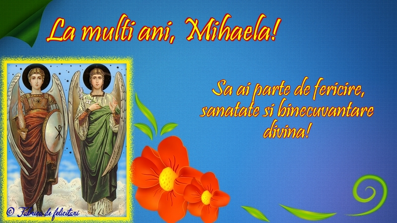 Felicitari de Sfintii Mihail si Gavril - La mulţi ani, Mihaela!