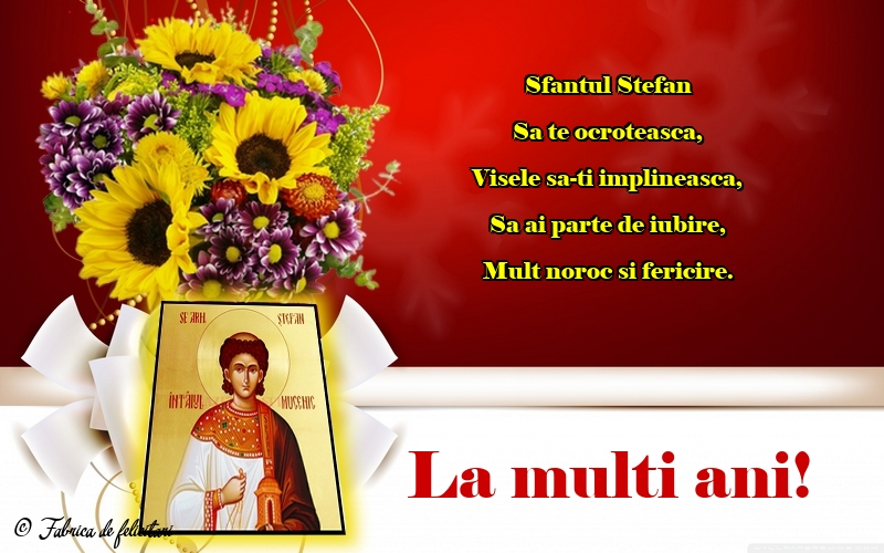 Felicitari de Sfantul Stefan - La mulți ani!